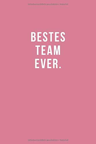 Bestes Team Ever - Notizbuch • Journal • Tagebuch: Originelles Geschenk für Gruppen, Teams und Gäste I 120 Seiten Buch für persönliche Notizen, liniert A5+ I Rose