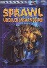Sprawl ?berlebenshandbuch: Shadowrun