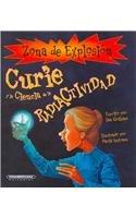 Curie y las Ciencia de la Radioactividad/Curie and the Science of Radioactivity (Zona de Explosion/Explosion Zone) por Ian Graham