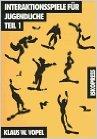 Interaktionsspiele fŸr Jugendliche. Affektives Lernen fŸr 12- bis 21-jŠhrige: Interaktionsspiele fŸr Jugendliche, 4 Tle., Tl.1 ( 1. Januar 2012 )