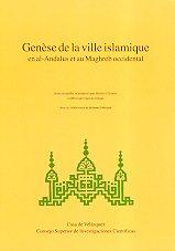 Genèse de la ville islamique en al-Andalus et au Maghreb occidental