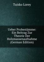 Ueber Probestämme: Ein Beitrag Zur Theorie Der Holzmassenaufnahme (German Edition)