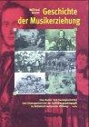 Geschichte der Musikerziehung: Eine Kultur- und Sozialgeschichte vom Gesangunterricht der Aufklärungspädagogik zu ästhetisch-kultureller Bildung