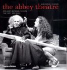 The Abbey Theatre: Ireland's National Theatre: The First 100 Years