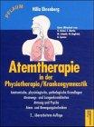 Atemtherapie in der Physiotherapie/Krankengymnastik: Anatomische, pathologische Grundlagen, Atemwegs- und Lungenerkrankungen, Atmung und Psyche, Atem- und Bewegungstechniken