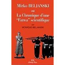 Mirko beljanski ou chronique d'une fatwa scientifique