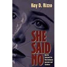 She Said No: But He Crossed the Line Between Passion and Violence by Kay D. Rizzo (1994-06-06)