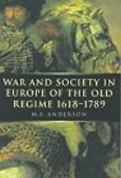 War and Society in Europe of the Old Regime, 1618-1789 (War & European Society)