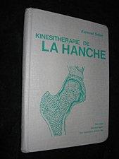 Kinesithérapie de la hanche. ses bases ...