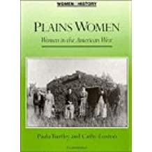 Plains Women: Women in the American West (Women in History)
