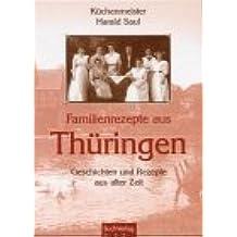 Familienrezepte aus Thüringen. Geschichten und Rezepte aus alter Zeit