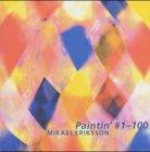 Paintin' #1-100 [Perfect Paperback] [Jan 01, 2003] Eriksson, Mikael
