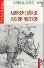 Albrecht Dürer: Das Rhinozeros - Dieter Salzgeber