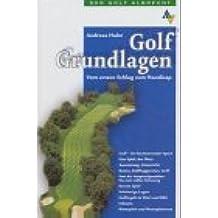 Golf Grundlagen. Vom ersten Schlag zum Handicap