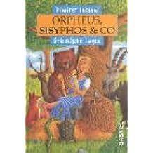 Orpheus, Sisyphos und Co: Griechische Sagen