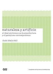Naturaleza y artificio: El ideal pintoresco en la arquitectura y el paisajismo contemporáneos (Compendios de Arquitectura Contemporánea)