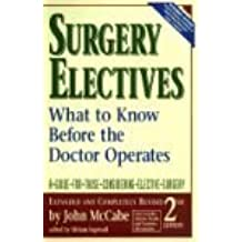 Surgery Electives: What to Know Before the Doctor Operates by John McCabe (1994-12-02)