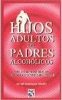 Hijos Adultos de Padres Alcoholicos = Adult Children of Alcoholic Parents (Spanish Edition) by J. GERINGER WOITITZ (2000-07-07)