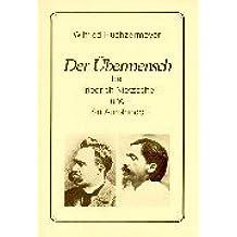 Der Ãœbermensch: Bei Friedrich Nietzsche und Sri Aurobindo by Wilfried Huchzermeyer (1986-01-01)
