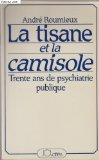 La tisane et la camisole par André ROUMIEUX (Broché)