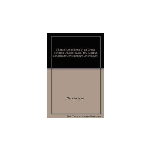 L'eglise Armenienne Et Le Grand Schisme D'orient Subs. 100