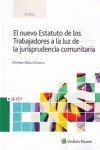 Nuevo Estatuto de los Trabajadores a la luz de la jurisprudencia comunitaria, El