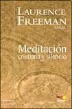 Meditacion Cristiana Y Silencio/ The Selfless Self (Senderos)