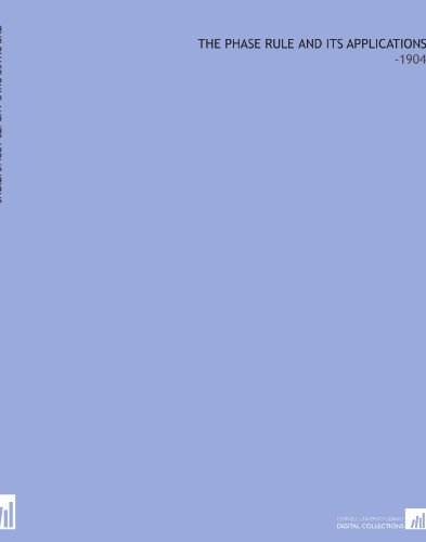 The Phase Rule and Its Applications: -1904 por Alexander Findlay