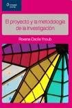 El proyecto y la metodologia de la investigacion/ The Project and the Methodology of Investigation por Roxana Ynoub