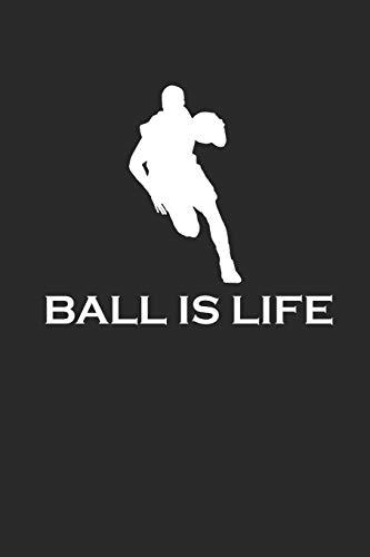 BALL IS LIFE: BASKETBALL Notebook Basketballspieler Notizbuch Journal 6x9 lined - Pumpe-basketball-schuh