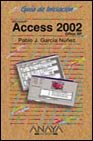 Access 2002 guia iniciacion (Guias De Iniciacion)