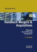 Handbuch Mergers & Acquisitions: Planung - Durchführung - Integration