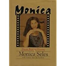 Monica: From Fear to Victory 1st edition by Seles, Monica, Richardson, Nancy Ann (1996) Hardcover