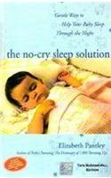 [No-Cry Sleep Solution for Toddlers and Preschoolers: Gentle Ways to Stop Bedtime Battles and Improve Your Child's Sleep] (By: Elizabeth Pantley) [published: June, 2005]