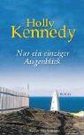 Nur ein einziger Augenblick: Roman - Holly Kennedy