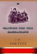 [Waiting for the Barbarians] (By: Professor of General Literature J M Coetzee) [published: October, 1999]