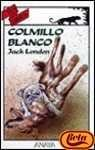 Colmillo Blanco (Tus Libros) por Jack London
