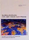 Globalisierung: Von der Vision zur Praxis: Methoden und Ansätze zur Entwicklung interkultureller Kompetenz - Enid Kopper, Rolf Kiechl