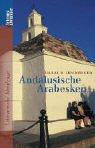 Andalusische Arabesken: Literarische Streifzüge - Harald Irnberger
