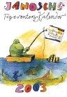 Janoschs glücklicher Tigerenten- Kalender 2003. Mit Adventskalender.