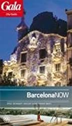 Barcelona NOW, GALA City Guide. Hotels / Restaurants / Nightlife / Culture / Shopping / Beauty