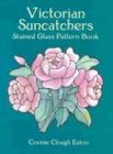 Victorian Suncatchers Stained Glass Pattern Book (Dover Thrift Editions) (Dover Pictorial Archive Series)