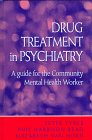 Drug Treatment in Psychiatry: A Guide for the Community Mental Health Worker
