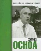 Severo Ochoa (Biografias hispanoamericanas / Hispanic-American Biographies (Spanish)) por Gregory Garretson