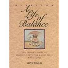 Ayurveda: A Life of Balance: The Complete Guide to Ayurvedic Nutrition and Body Types with Recipes: A Life of Balance - The Wise Earth Guide to ... and Body Types with Recipes and Remedies