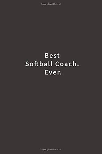 Best Softball Coach. Ever.: Lined notebook por Blue Ridge Art