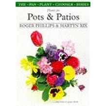 Plants for Pots & Patios (The Pan Plant Chooser Series)