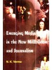 Emerging Media in the New Millennium and Journalism