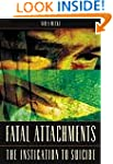 Fatal Attachments: The Instigation to...