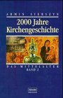 2000 Jahre Kirchengeschichte, Bd.2, Das Mittelalter (hänssler - Theologie)